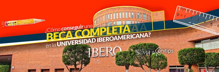 ¿Cómo conseguir una beca completa en la Ibero?