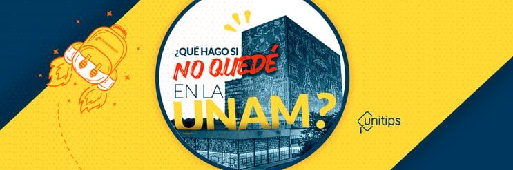¿Qué hago si no me quedé en la UNAM?