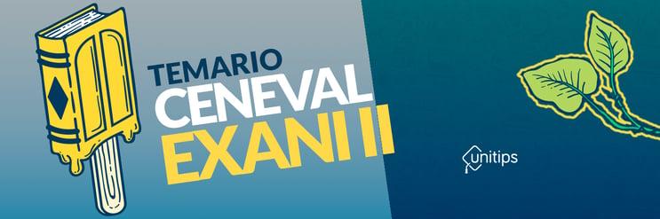 Temario de examen diagnóstico CENEVAL EXANI-II