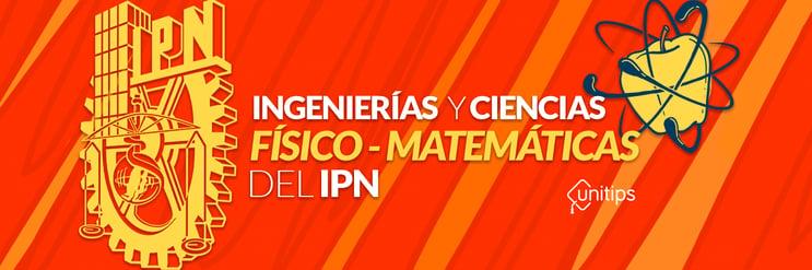 Carreras IPN: Ingenierías y Ciencias Físico-Matemáticas
