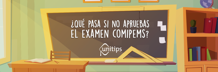 ¿Qué pasa si no apruebas el examen COMIPEMS?