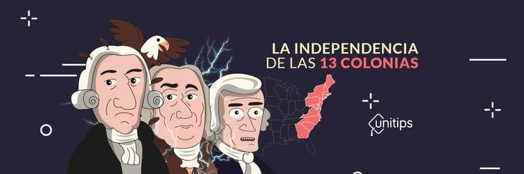 Historia: La independencia de las 13 colonias. Temas examen de la UNAM