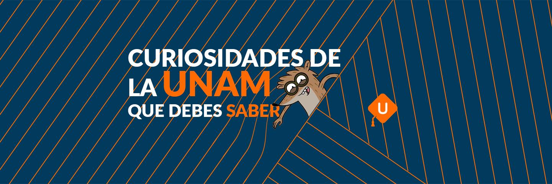 Diez curiosidades de la UNAM que debes saber