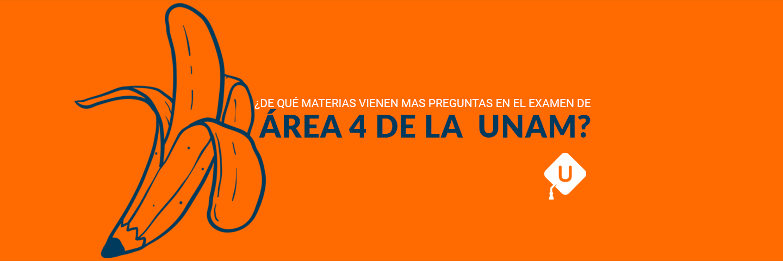 Examen UNAM: ¿Qué preguntan para Área 4?