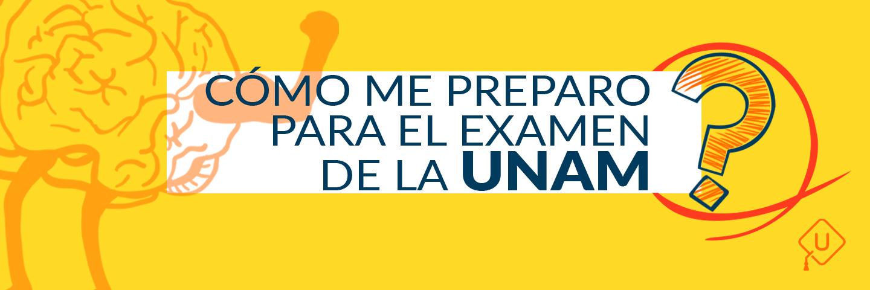 ¿Cómo me preparo para el examen INGRESO A la UNAM?