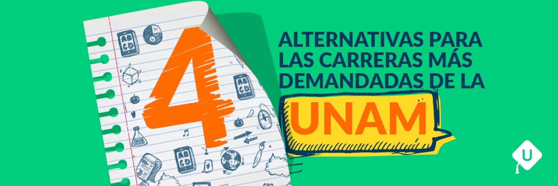 4 alternativas a las carreras de alta demanda en la UNAM