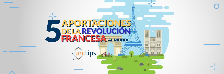 5 aportaciones de la revolución francesa al mundo