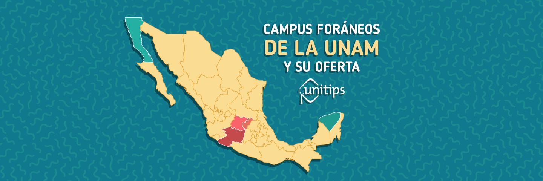 Campus foráneos de la UNAM y su oferta educativa