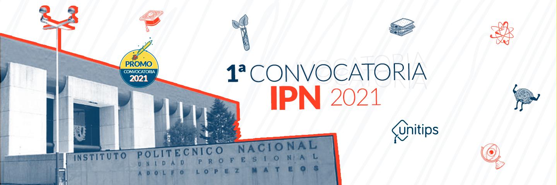 ▷ Primera Convocatoria IPN 2021