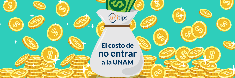 El costo de no ingresar a la UNAM