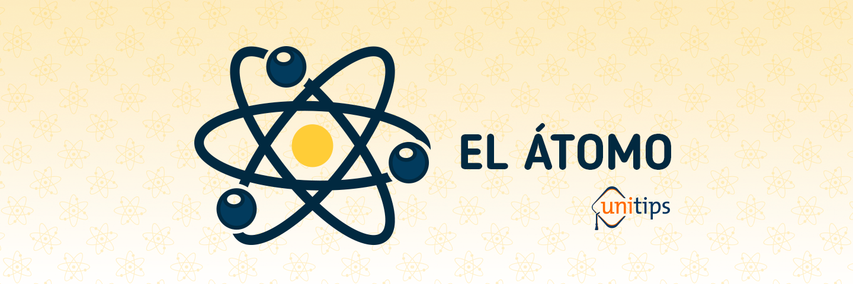 El Átomo | Guía CENEVAL EXANI II