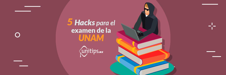 5 hacks para el examen de la UNAM