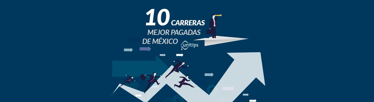 Las 10 carreras mejor pagadas de México