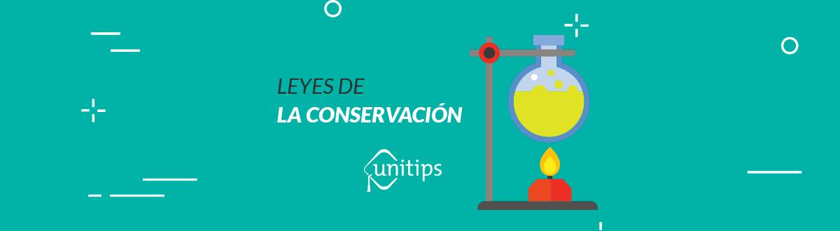 Leyes de la Conservación | Tema de examen UNAM