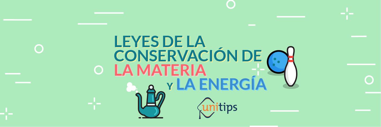 Leyes de la conservación de la materia y la energía Guía del IPN