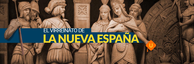 Virreinato de la Nueva España | Guía de temas COMIPEMS