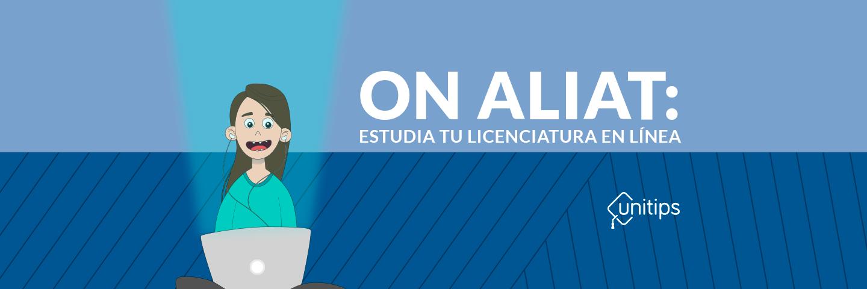 On Aliat: estudia tu licenciatura en línea