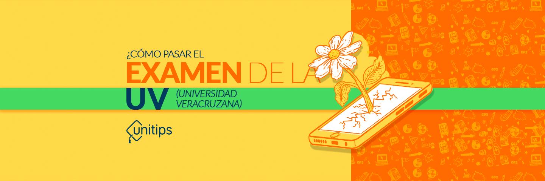 ¿Cómo pasar el examen de ingreso a la Universidad Veracruzana?