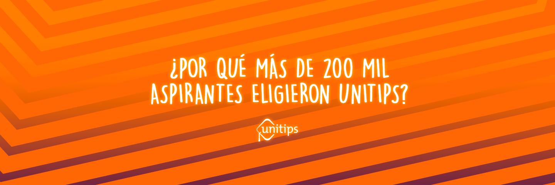 ¿Por qué más de 200 mil aspirantes eligieron Unitips?