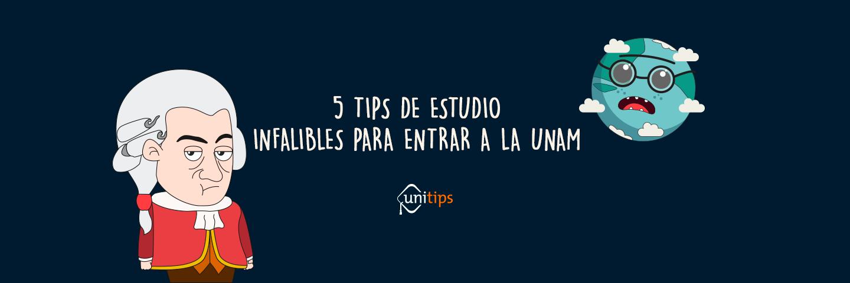 5 Tips de estudio infalibles para entrar a la UNAM