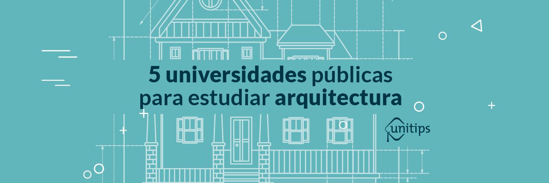 Top 5: Universidades para estudiar Arquitectura