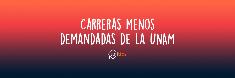 Carreras menos demandadas de la UNAM