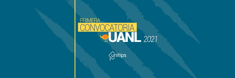 Primera convocatoria de ingreso UANL 2021