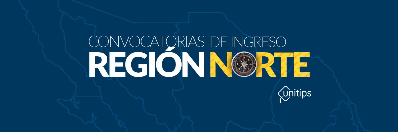 Convocatorias de ingreso a universidades: Región Norte