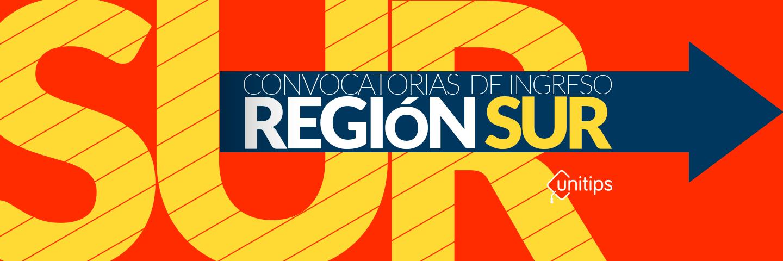 Convocatorias de ingreso a universidades: Región Sur