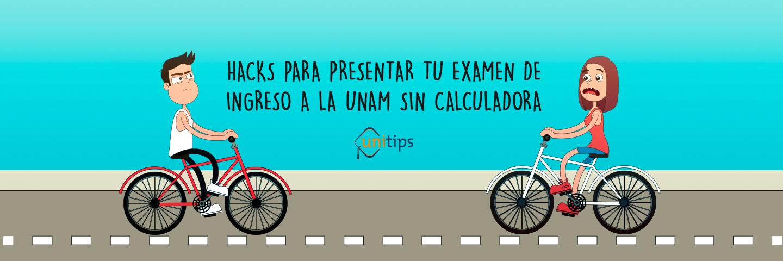 Hacks para presentar tu examen de ingreso a la UNAM sin calculadora