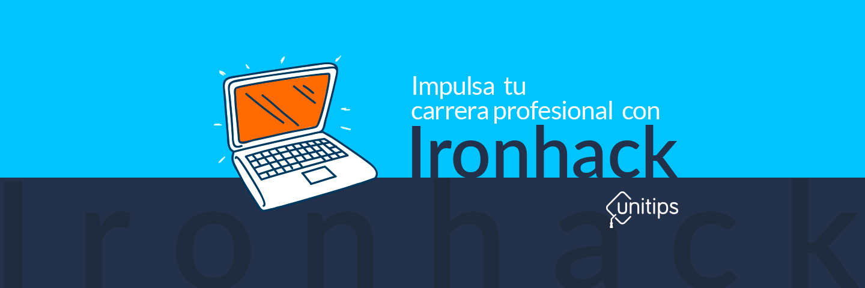 Impulsa tu carrera con Ironhack