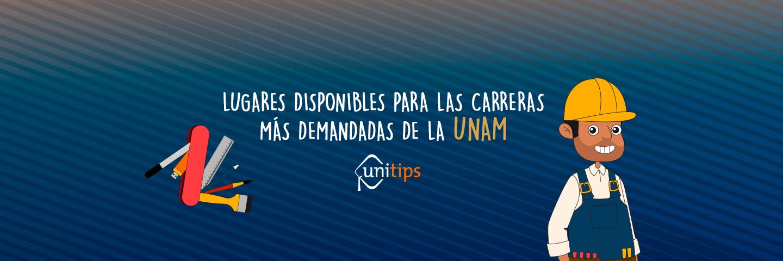 Lugares disponibles para las carreras más demandadas de la UNAM