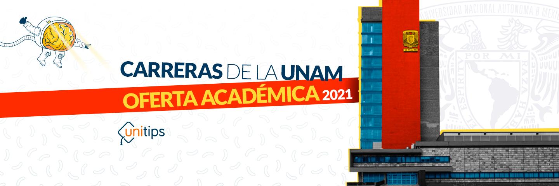 Carreras de la UNAM: Oferta Académica 2021