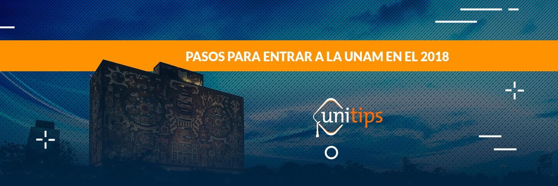 Pasos para entrar a la UNAM en el 2018