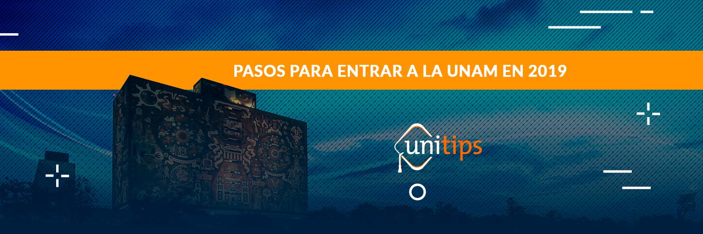 Pasos para entrar a la UNAM en el 2019