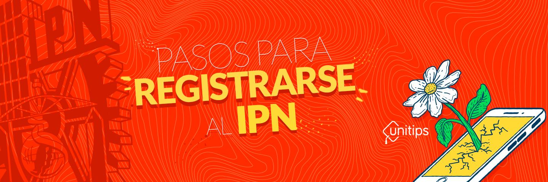 Pasos para registrarse a la convocatoria IPN