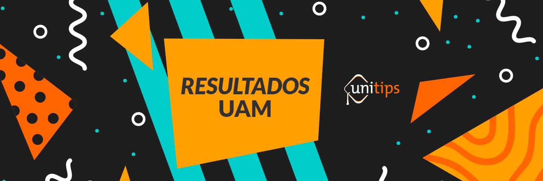 Resultados UAM 2018