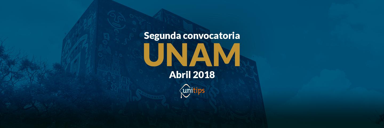 Segunda convocatoria UNAM Abril 2018