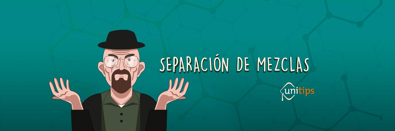 Separación de mezclas | Guía de temas COMIPEMS