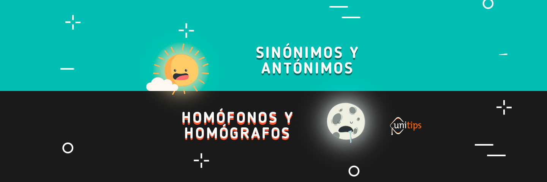 Sinónimos y antónimos; homófonos y homógrafos   Guía IPN