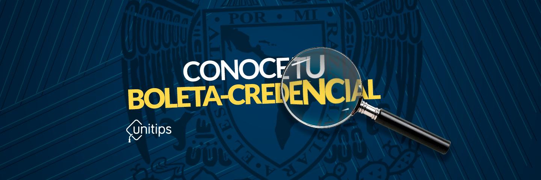 Conoce tu boleta-credencial UNAM