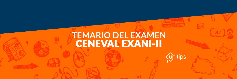 Temario del examen CENEVAL EXANI II