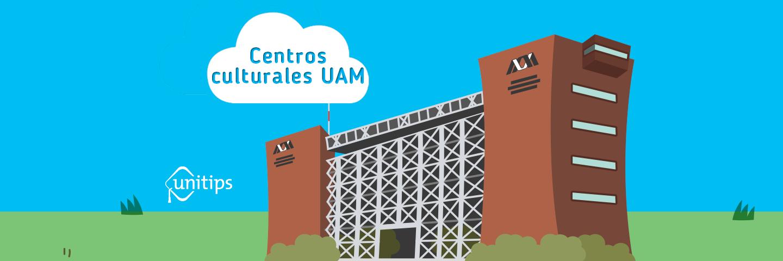 Conoce los centros culturales de la UAM