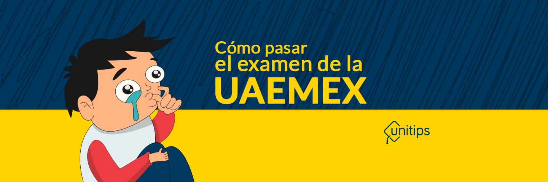 ¿Cómo pasar el examen de la UAEMEX?