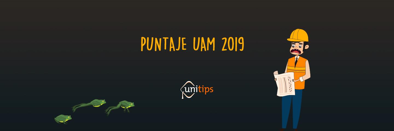 Puntaje UAM 2019