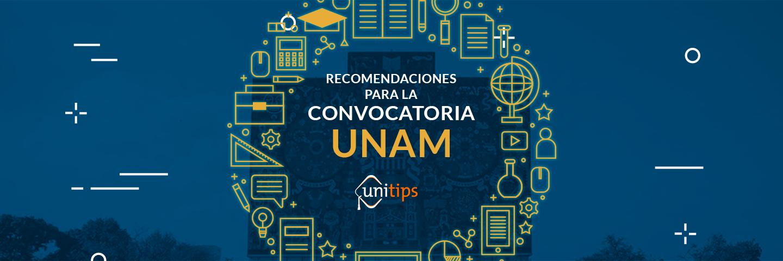 Recomendaciones para la segunda Convocatoria UNAM 2018