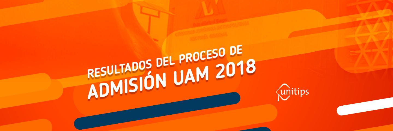 Resultados del proceso de admisión UAM 2018