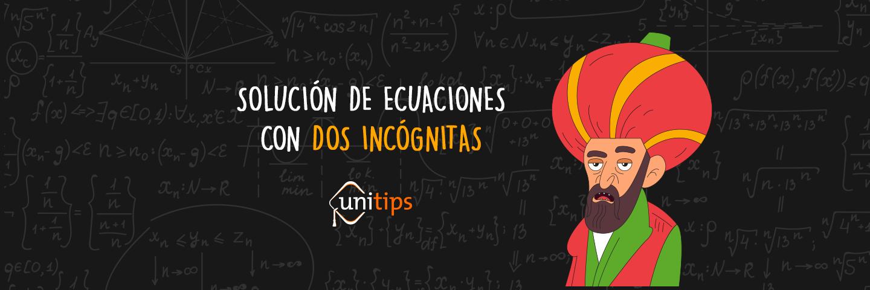 Solución de ecuaciones con dos incógnitas