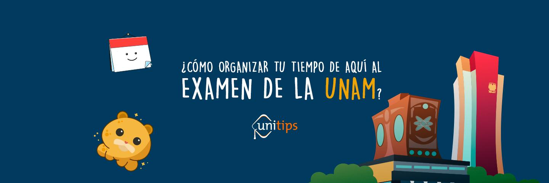 ¿Cómo organizar tu tiempo de aquí al examen de la UNAM?