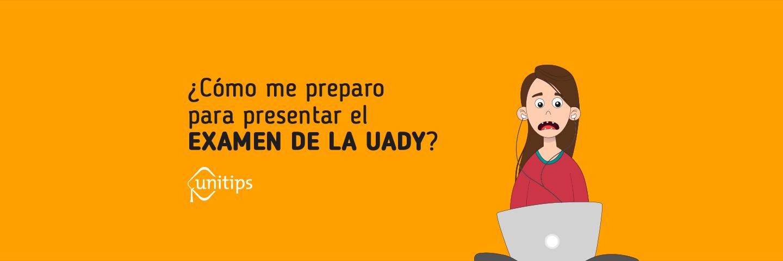 ¿Cómo pasar el examen de ingreso a la UADY?